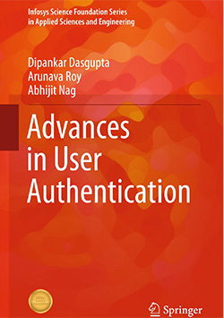 Advances in User Authentication: Series: Infosys Science Foundation Series in Applied Sciences and Engineering