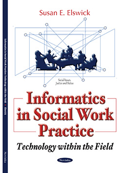Informatics in Social Work Practice: Technology Within the Field (Social Issues, Justice and Status)