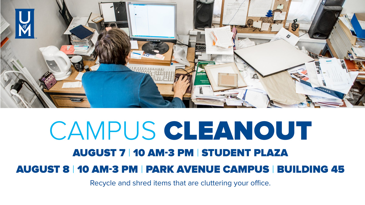 Campus Cleanout | August 7 | 10am-3pm | Student Plaza   -and-   August 8 | 10am-3pm | Park Avenue Campus, Building 45 | Recycle and shred items that are cluttering your office