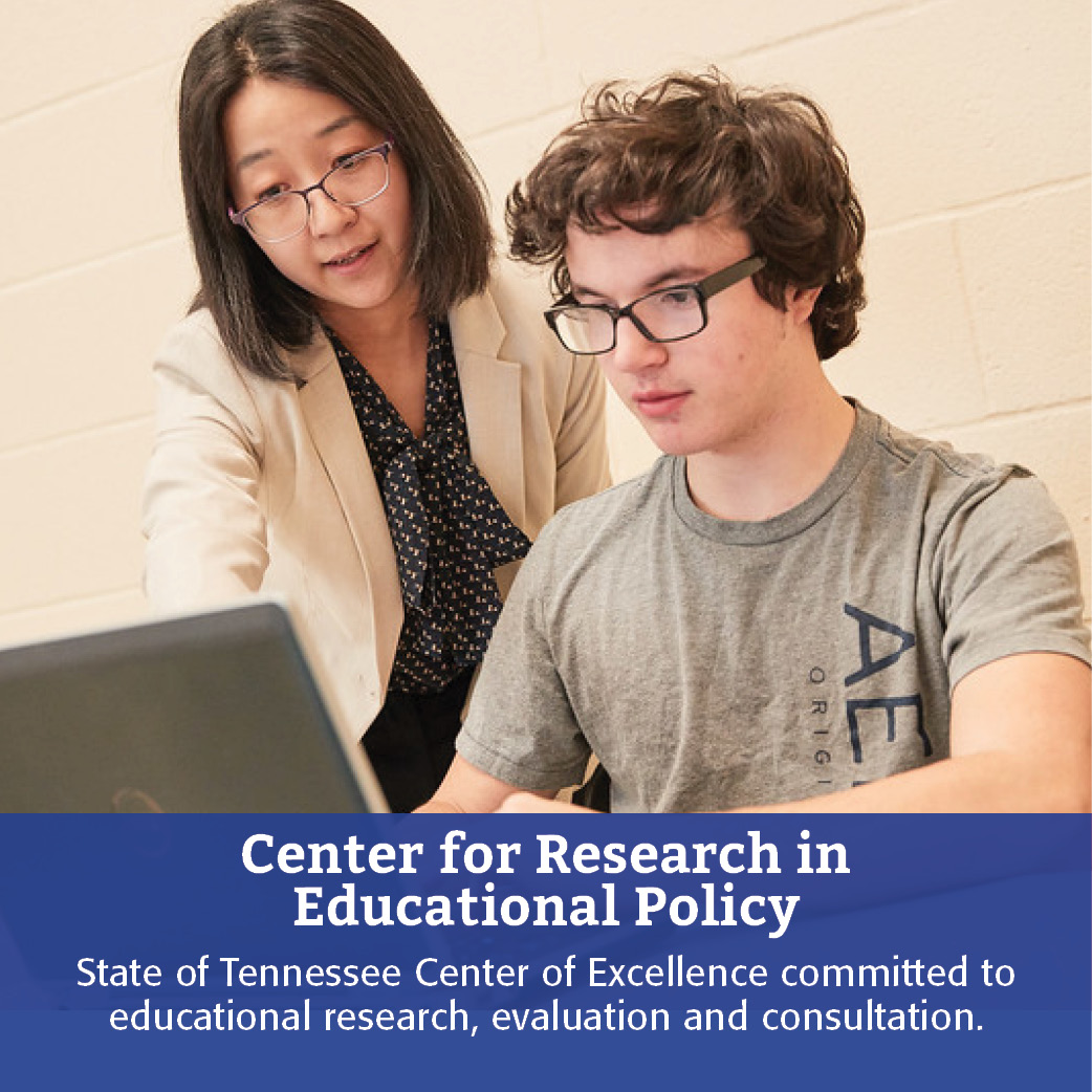 Center for Research in Educational Policy: State of Tennessee Center of Excellence committed to educational research, evaluation and consultation.