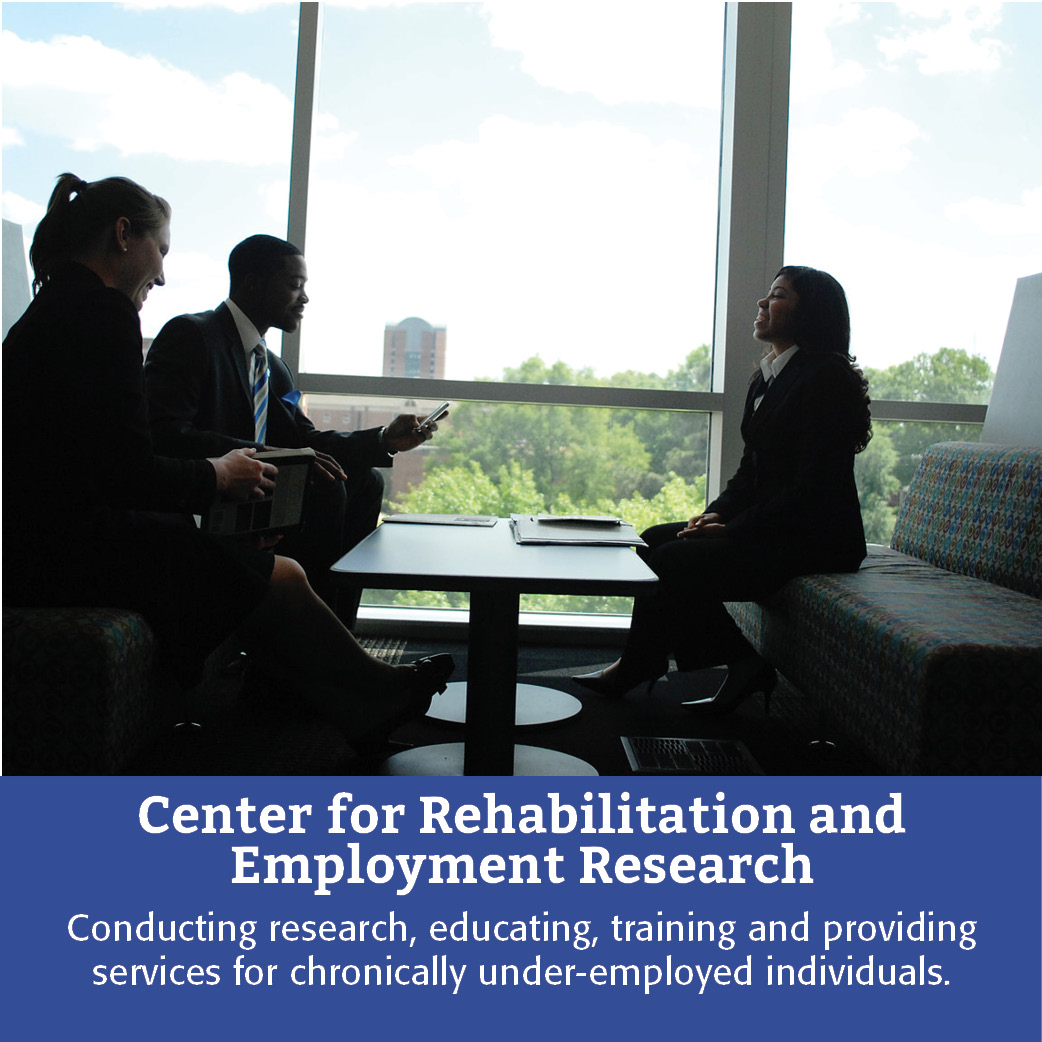 Center for Rehabilitation and Employment Research: Conducting research, educating, training and providing services for chronically under-employed individuals.