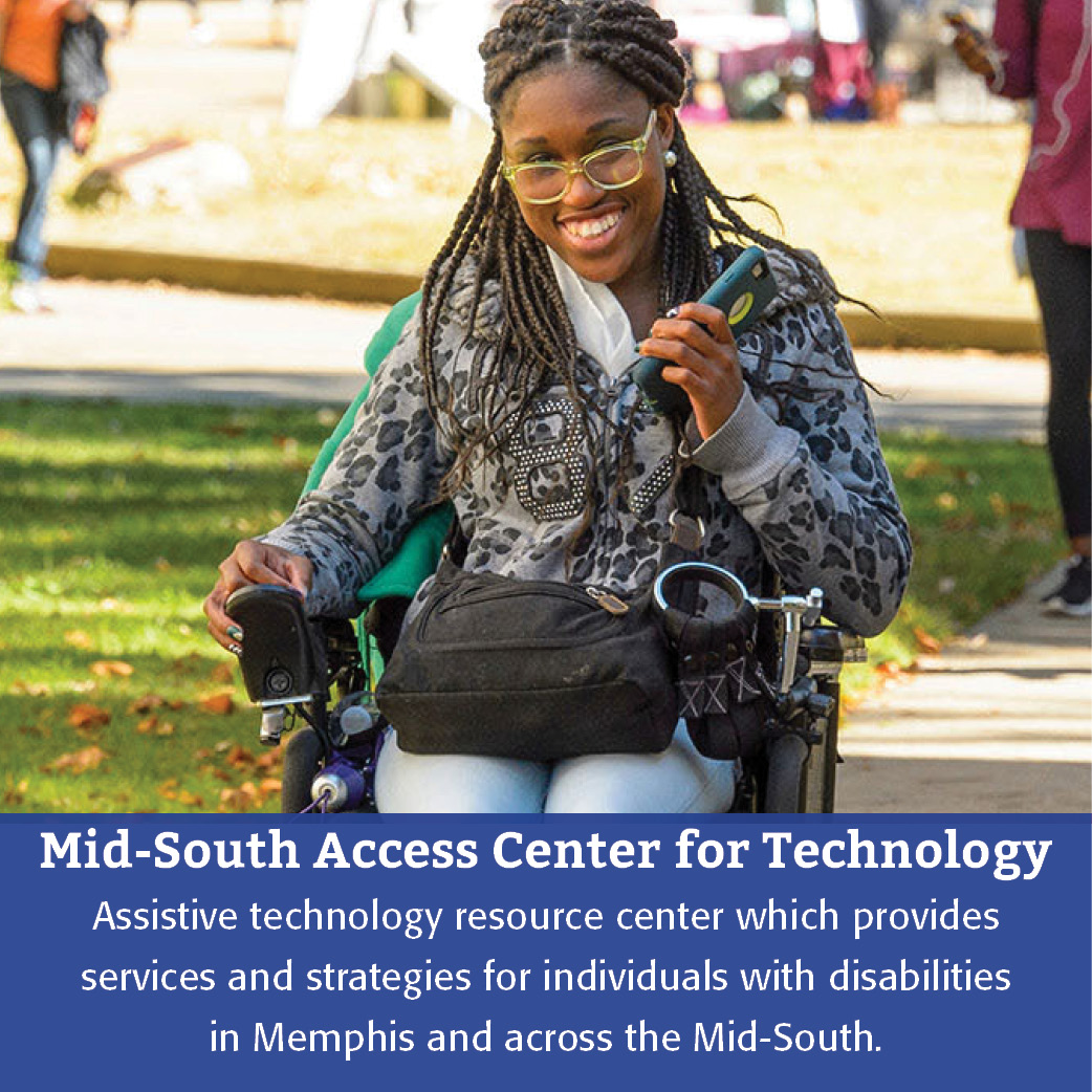 Mid-South Access Center for Technology: Assistive technology resource center which provides services and strategies for individuals with disabilities in Memphis and across the Mid-South.
