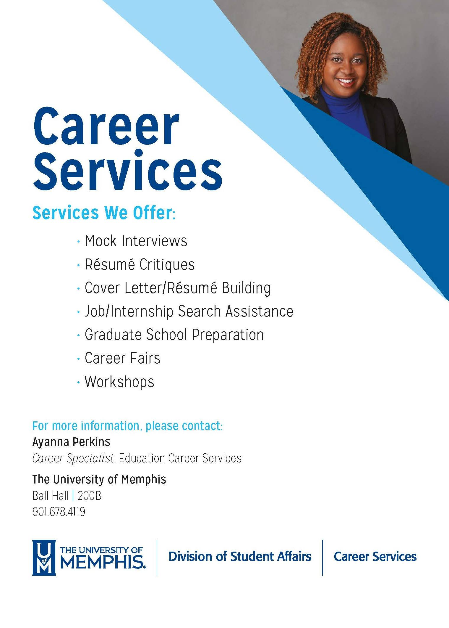 Career Services offers Mock interviews, resume critiques, cover letter/resume building, job/internship search assistance, graduate school preparation, career fairs, workshops