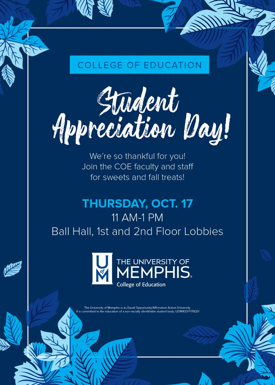 College of Education Student Appreciation Day. We're so thankful for you. Join the COE faculty and staff for sweets and fall treats. Thursday, October 17th 11am-1pm on Ball Hall, 1st and 2nd floor lobbies.