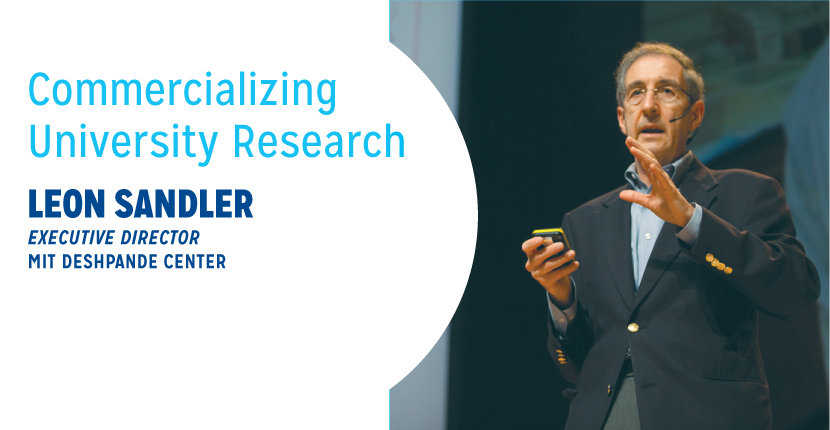 Commercializing University Research - Leon Sandler, Executive Director - MIT Deshpande Center