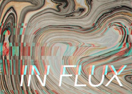 In Flux