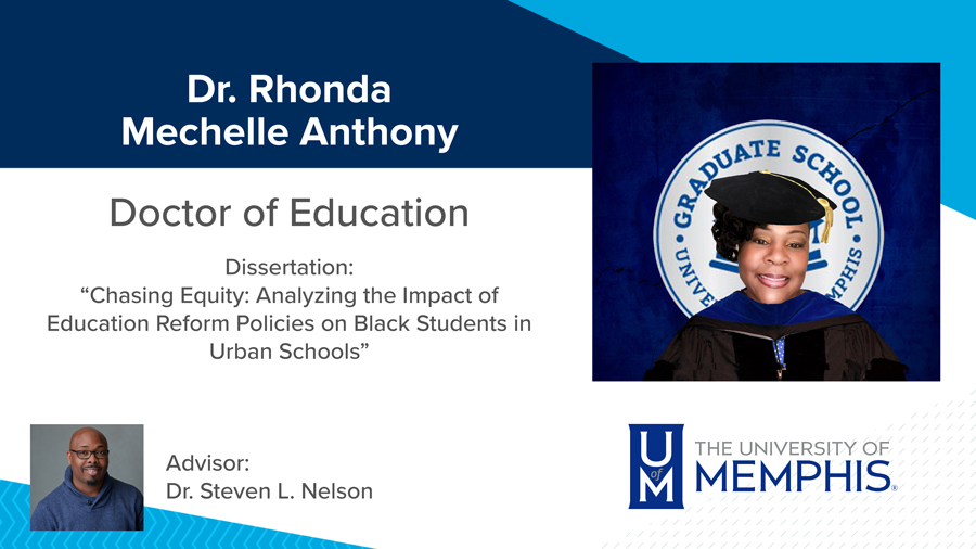 """Dr. Rhonda Mechelle Anthony, Dissertation: """"Chasing Equity: Analyzing the Impact of Education Reform Policies on Black Students in Urban Schools"""" Major Professor: Dr. Steven L. Nelson"""