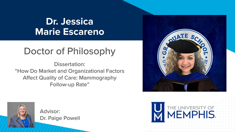 """Dr. Jessica Marie Escareno, Dissertation: """"How do Market and Organizational Factors Affect Quality of Care: Mammography Follow-up Rate"""" Major Professor: Dr. Paige Powell"""