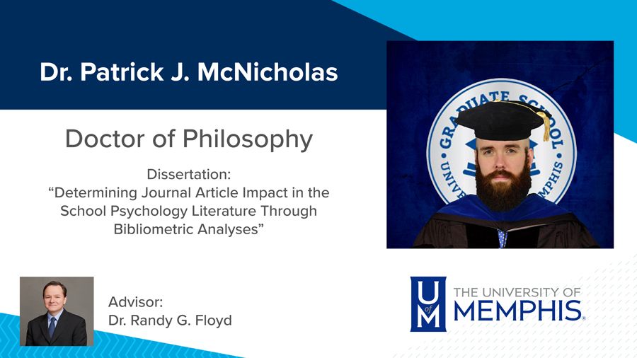 "Dr. Patrick J. McNicholas, Dissertation: ""Determining Journal Article Impact in the School Psychology Literature Through Bibliometric Analyses"" Major Professor: Dr. Randy G. Floyd"