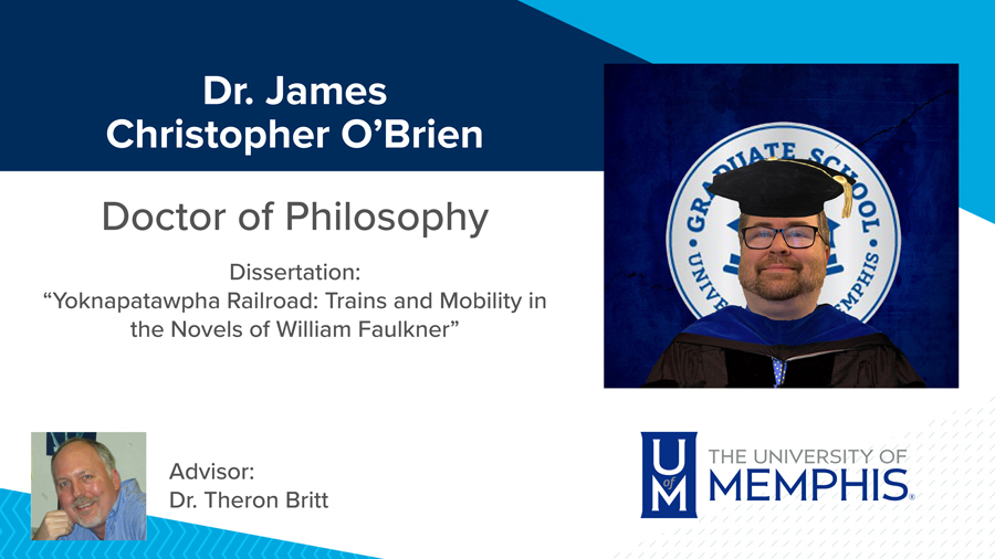 """Dr. James Christopher O'Brien, Dissertation: """"Yoknapatawpha Railroad: Trains and Mobility in the Novels of William Faulkner"""" Major Professor: Dr. Theron Britt"""
