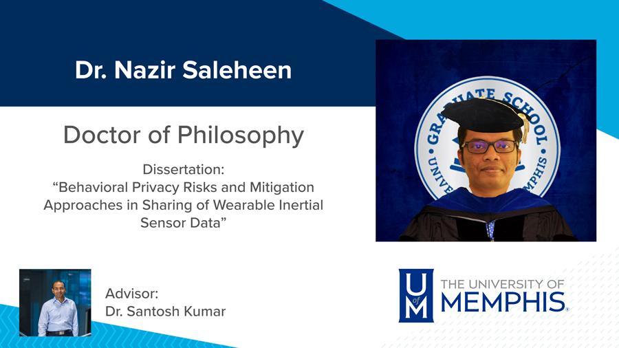 "Dr. Nazir Saleheen, Dissertation: ""Behavioral Privacy Risks and Mitigation Approaches in Sharing of Wearable Inertial Sensor Data"" Major Professor: Dr. Santosh Kumar"