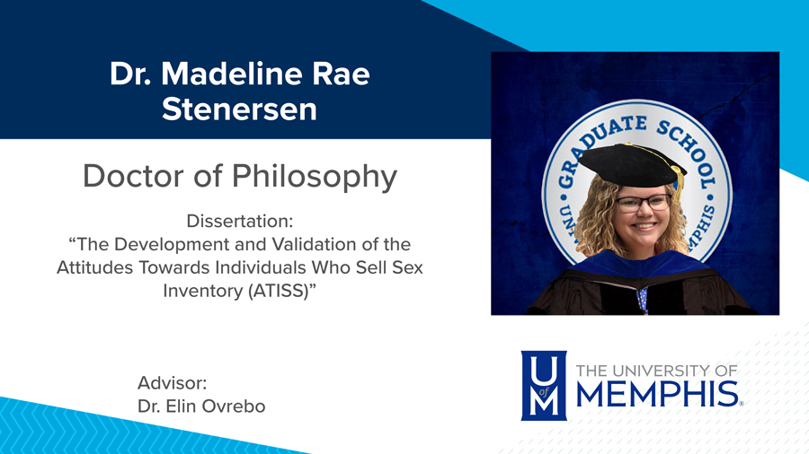 """Dr. Madeline Rae Stenersen, Dissertation: """"The Development and Validation of the Attitudes Towards Individuals who Sell Sex Inventory (ATISS)"""" Major Professor: Dr. Elin Ovrebo"""