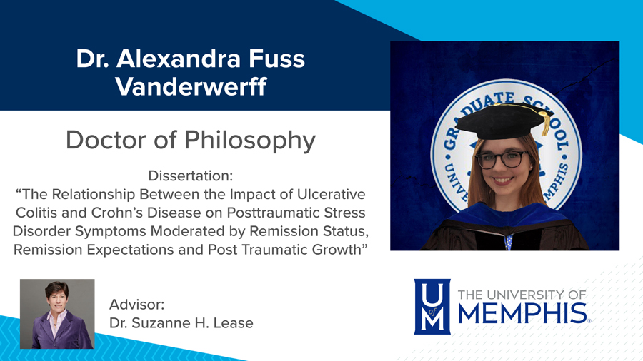 """Dr. Alexandra Fuss Vanderwerff, Dissertation: """"The Relationship between the Impact of Ulcerative Colitis and Crohn's Disease on Posttraumatic Stress Disorder Symptoms Moderated by Remission Status, Remission Expectations and Post Traumatic Growth"""" Major Professor: Dr. Suzanne H. Lease"""
