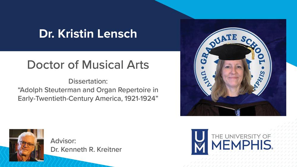 "Dr. Kristin Lensch, Dissertation title:  ""Adolph Steuterman and Organ Repertoire in Early-Twentieth-Century America, 1921-1924"", Major Professor: Dr. Kenneth R. Kreitner"