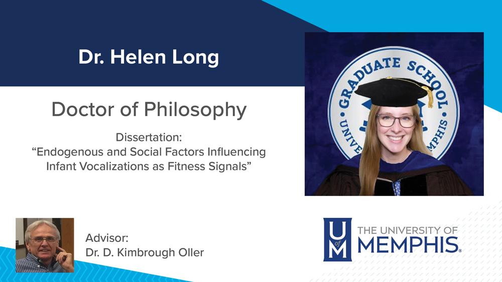 "Dr. Helen Long, Dissertation title: ""Endogenous and social factors influencing infant vocalizations as fitness signals"", Major Professor:  Dr. D. Kimbrough Oller"