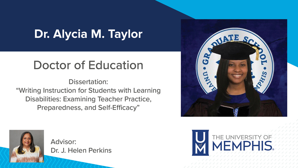 """Dr. Alycia Taylor, Dissertation title:  """"Writing Instruction for Students with Learning Disabilities: Examining Teacher Practice, Preparedness, and Self-Efficacy"""", Major Professor:  Dr. J. Helen Perkins"""