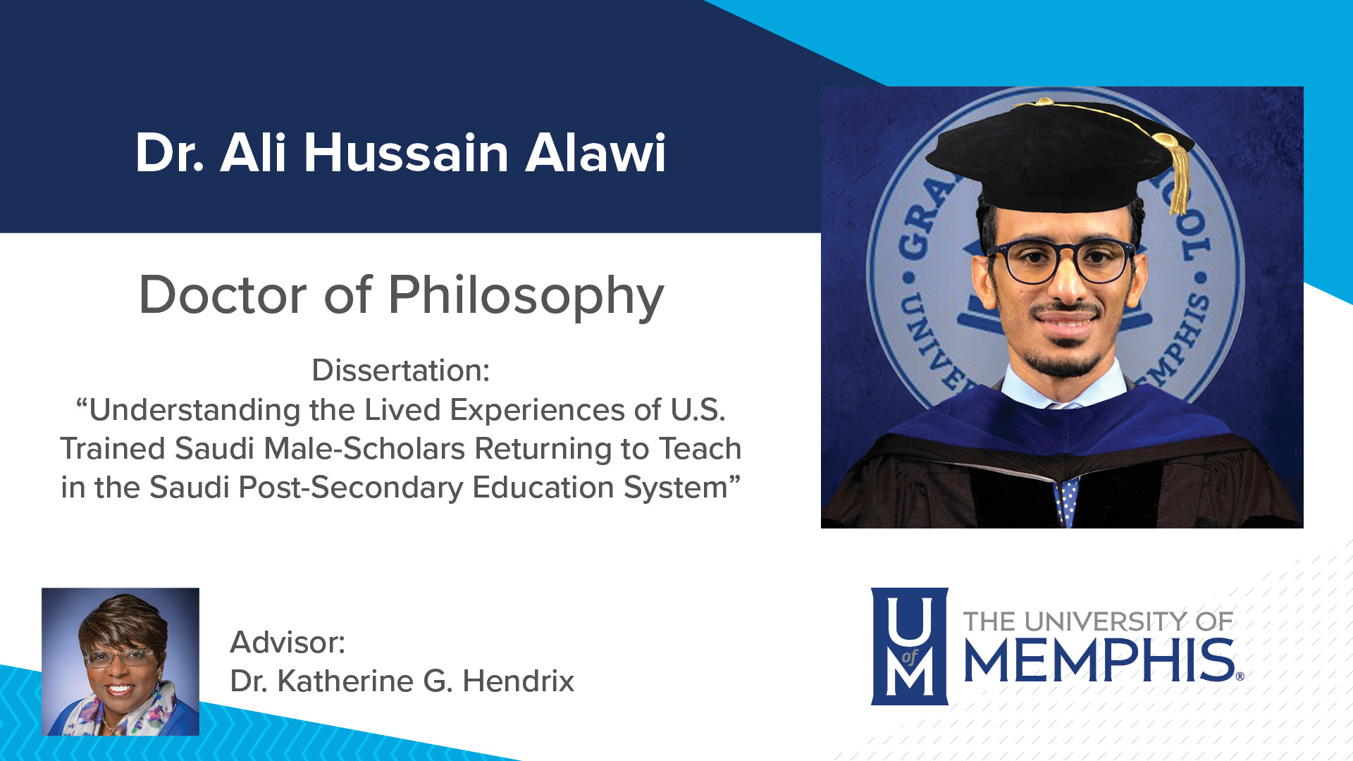"""Dr. Ali Hussain Alawi Dissertation: """"Understanding the Lived Experiences of U.S. Trained Saudi Male-Scholars Returning to Teach in the Saudi Post-Secondary Education System"""" Major Professor: Dr. Katherine G. Hendrix"""