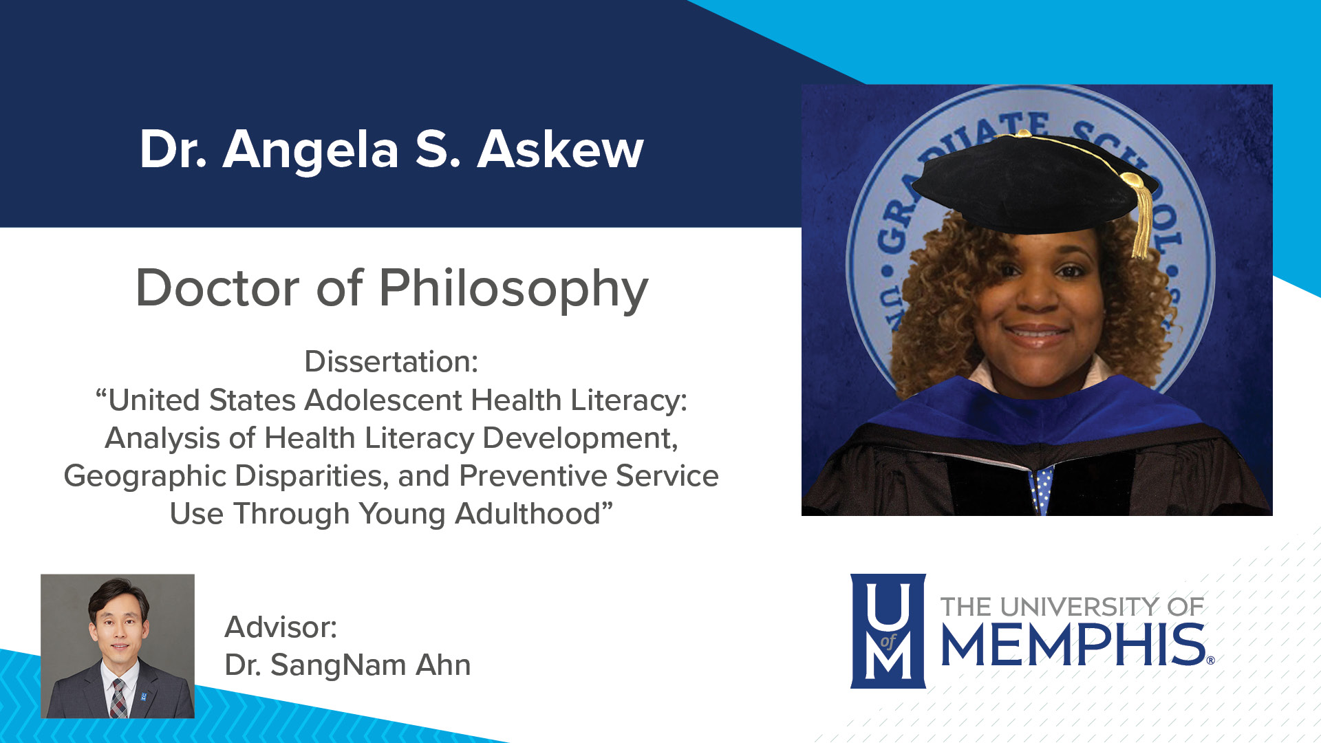 """Dr. Angela S. Askew Dissertation: """"United States Adolescent Health Literacy: Analysis of Health Literacy Development, Geographic Disparities, and Preventive Service Use Through Young Adulthood"""" Major Professor: Dr. SangNam Ahn"""