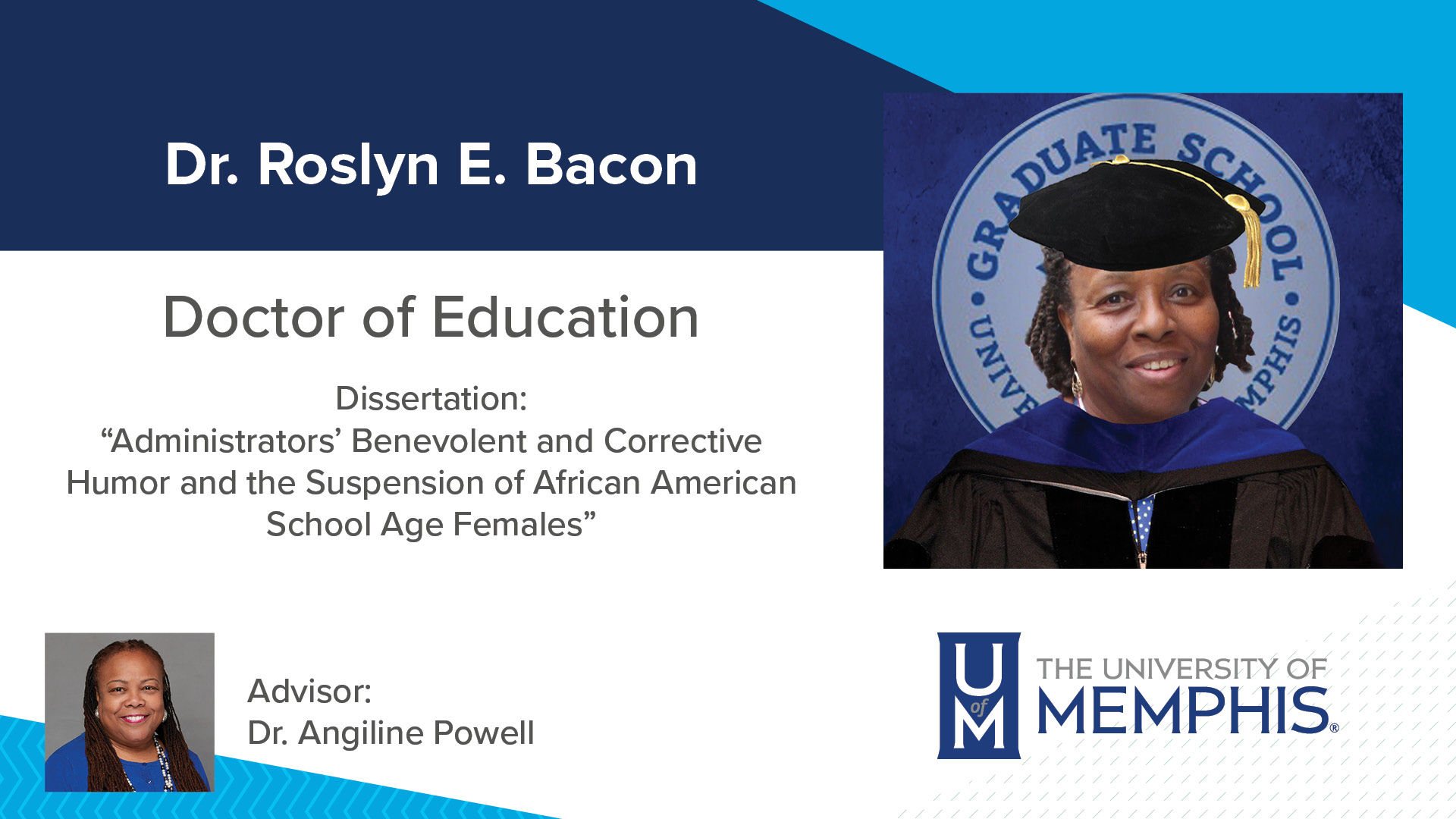 """Dr. Roslyn E. Bacon Dissertation: """"Administrators' Benevolent and Corrective Humor and the Suspension of African American School Age Females"""" Major Professor: Dr. Angiline Powell"""