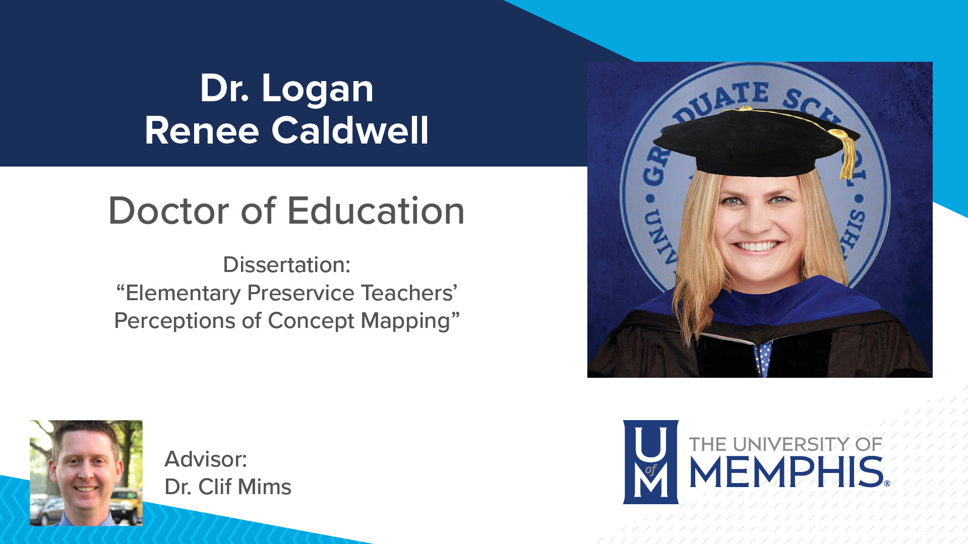 """Dr. Logan Renee Caldwell Dissertation: """"Elementary Preservice Teachers Perceptions of Concept Mapping """" Major Professor: Dr. Clif Mims"""