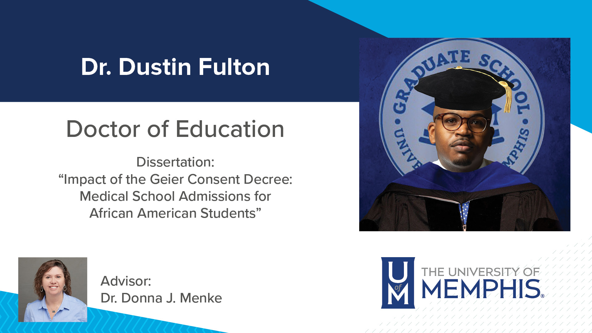 """Dr. Dustin Fulton Dissertation: """"Impact of the Geier Consent Decree: Medical School Admissions for African American Students"""" Major Professor: Dr. Donna J Menke"""