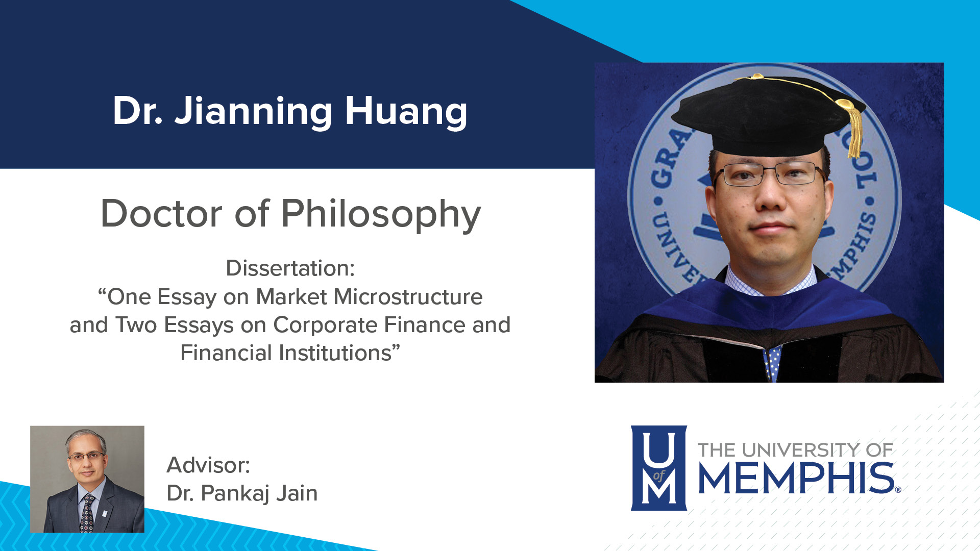 """Dr. Jianning Huang Dissertation: """"One Essay on Market Microstructure And Two Essays On Corporate Finance And Financial Institutions"""" Major Professor: Dr. Pankaj Jain"""