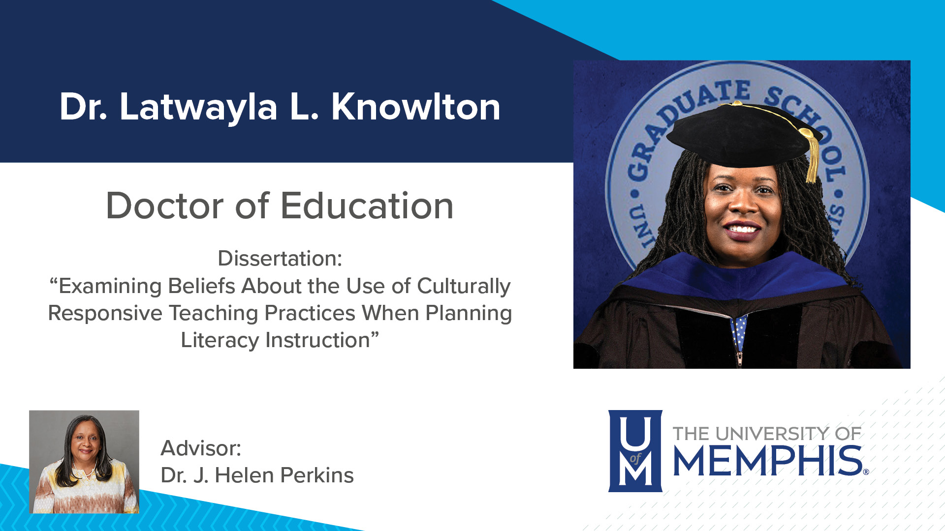 """Dr. Latwayla L. Knowlton Dissertation: """"Examining Beliefs About the Use of Culturally Responsive Teaching Practices When Planning Literacy Instruction """" Major Professor: Dr. J. Helen Perkins"""