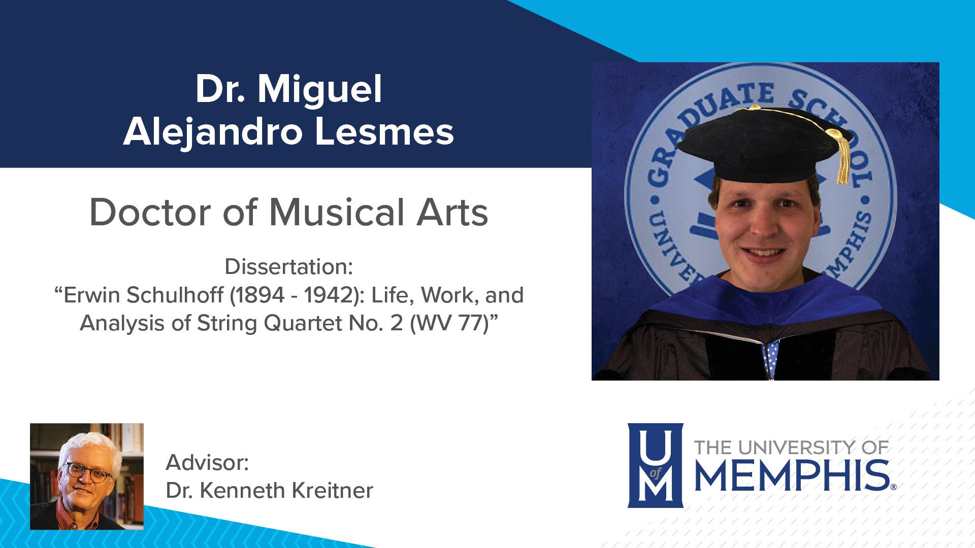 """Dr. Miguel Alejandro Lesmes Dissertation: """"Erwin Schulhoff (1894 - 1942): Life, Work, and Analysis of String Quartet No. 2 (WV 77) """" Major Professor: Dr. Kenneth Kreitner"""