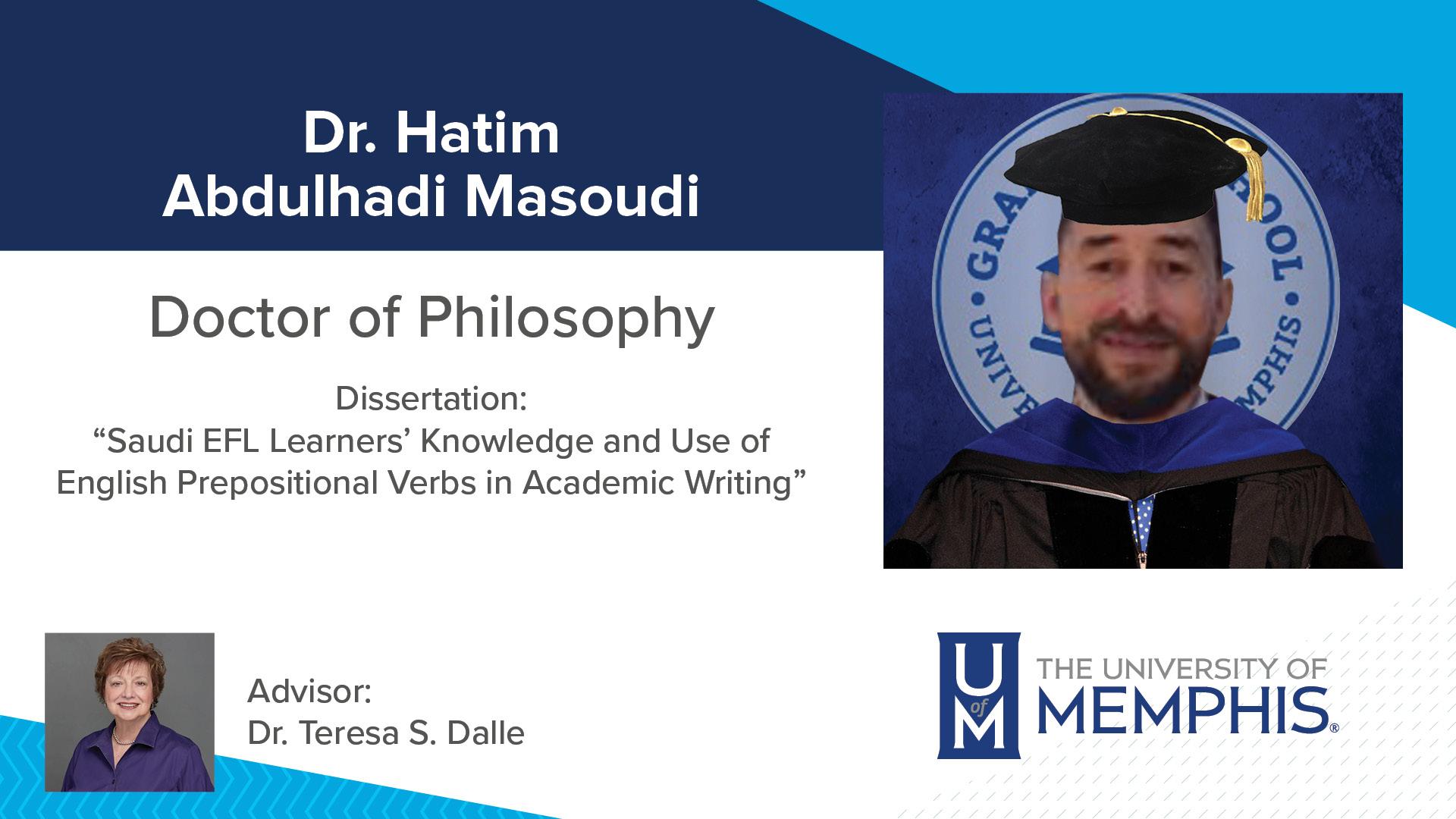 "Dr. Hatim Abdulhadi Masoudi Dissertation: ""Saudi EFL Learners' Knowledge and Use of English Prepositional Verbs in Academic Writing "" Major Professor: Dr. Teresa S Dalle"