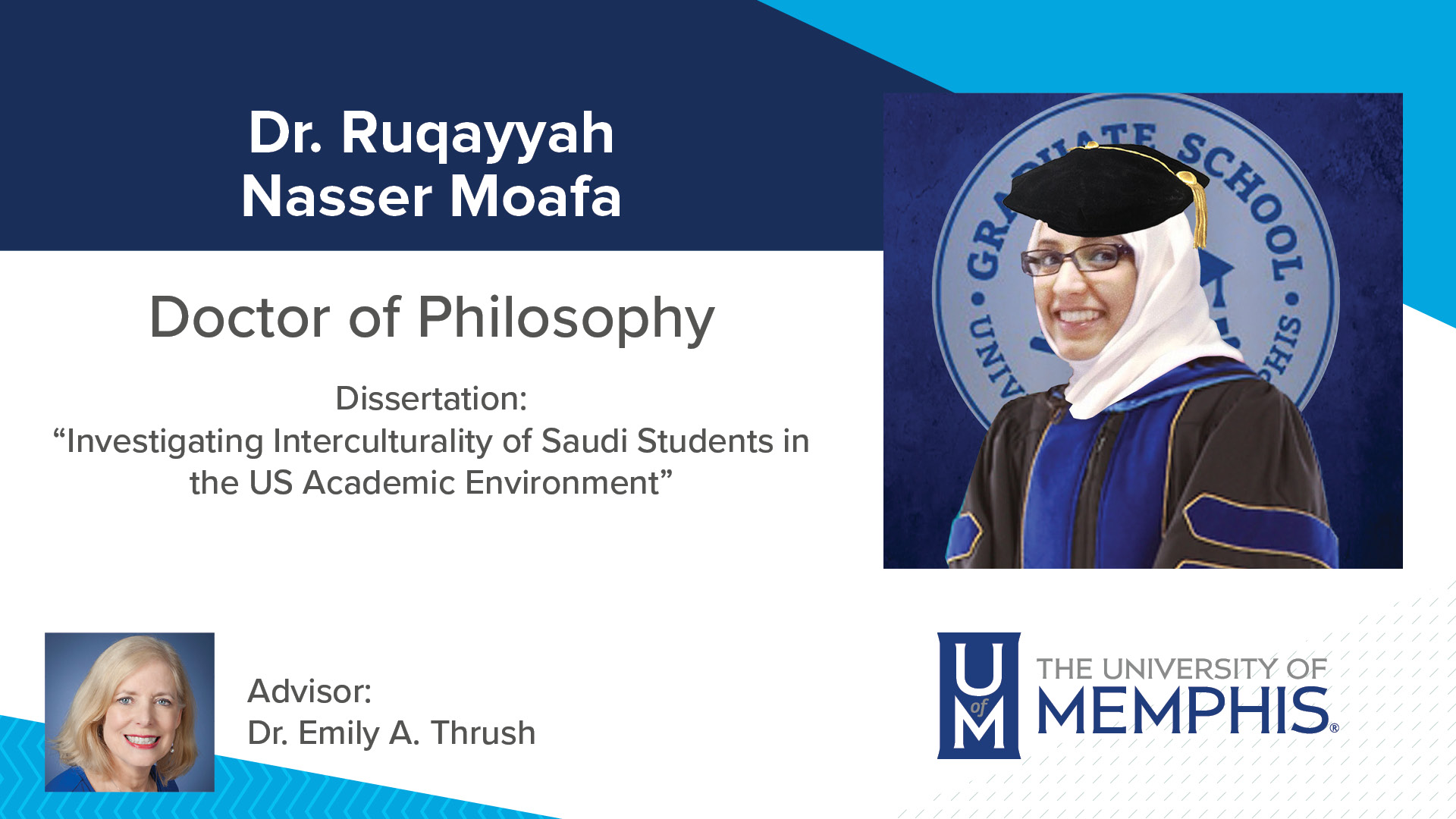 "Dr. Ruqayyah Nasser Moafa Dissertation: ""Investigating Interculturality of Saudi Students in the Us Academic Environment"" Major Professor: Dr. Emily A Thrush"