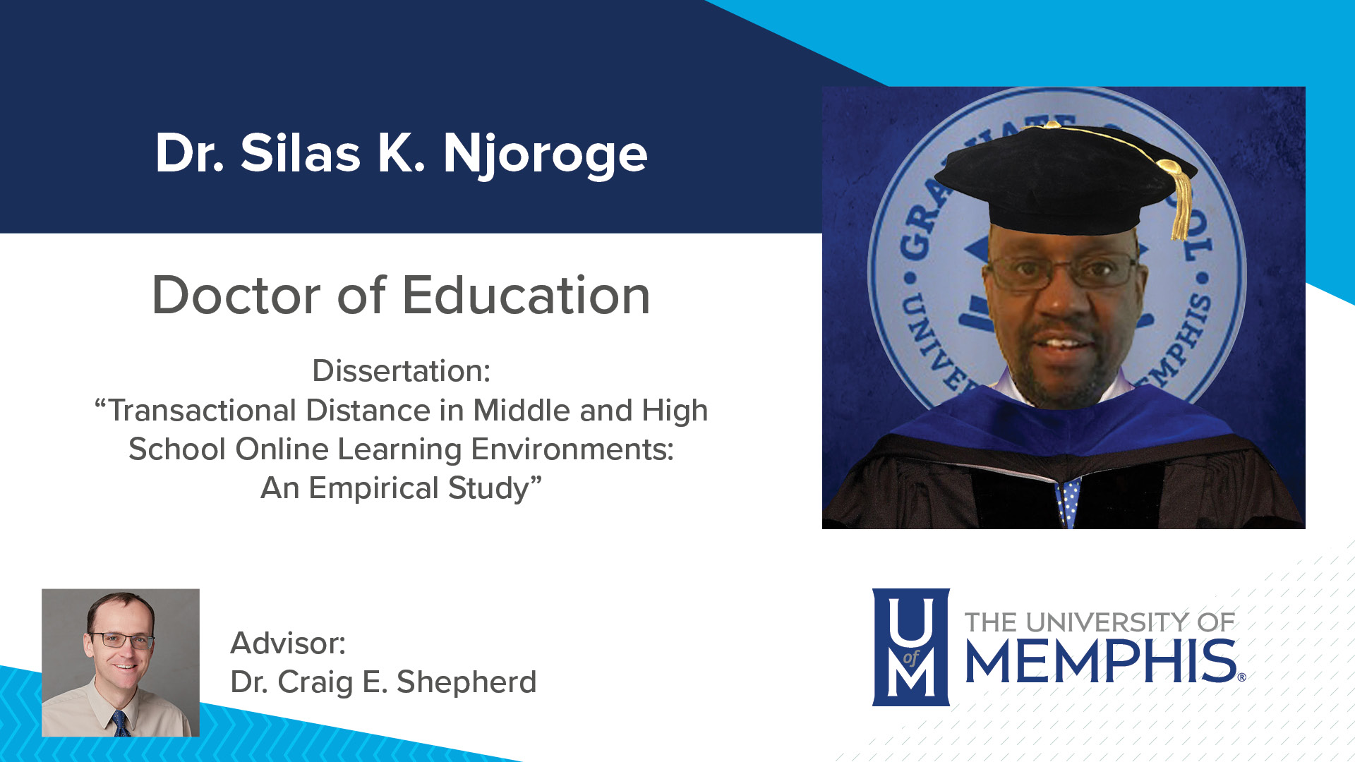 """Dr. Silas K. Njoroge Dissertation: """"Transactional Distance in Middle and High School Online Learning Environments: An Empirical Study"""" Major Professor: Dr. Craig E. Shepherd"""