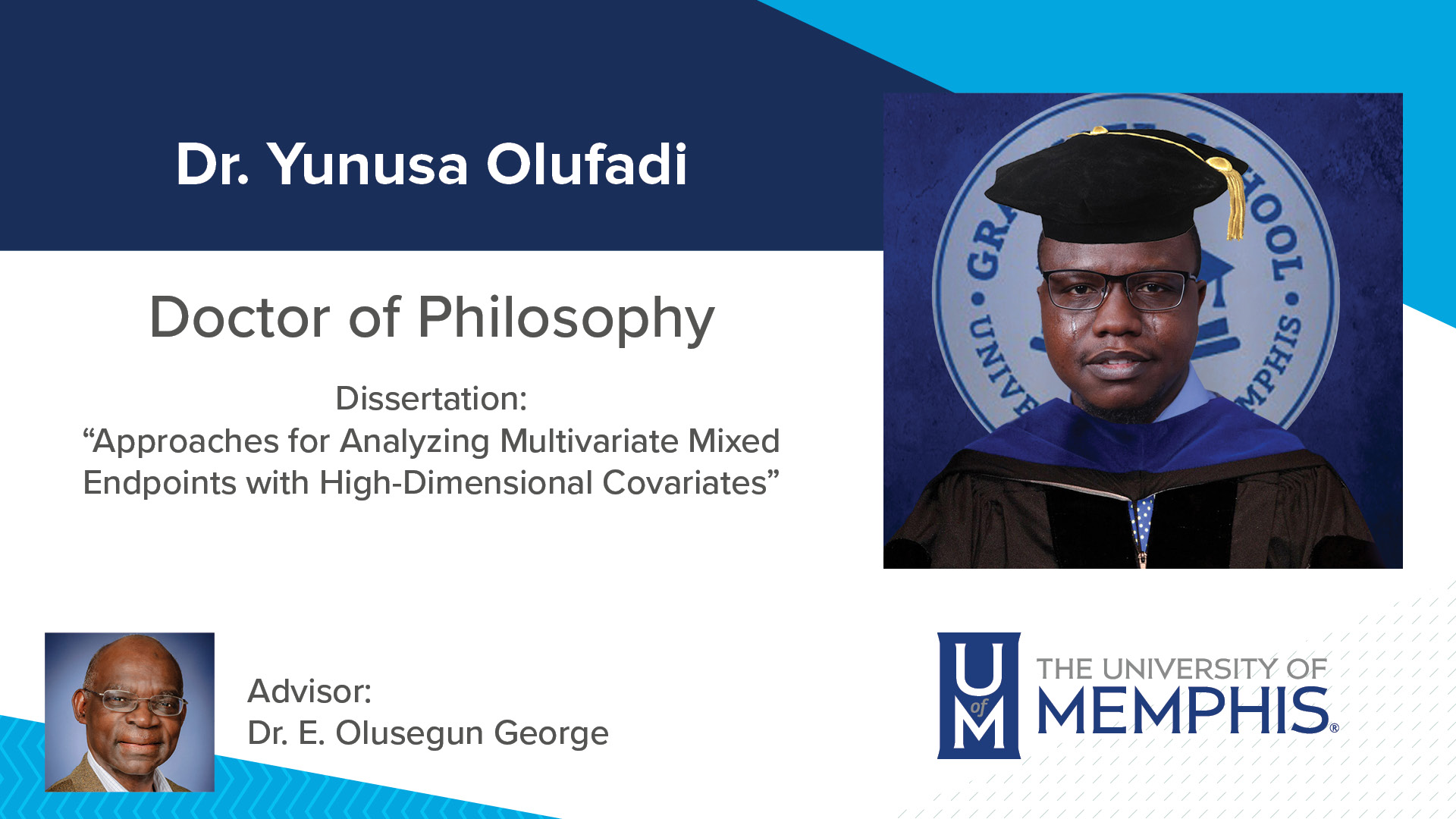 """Dr. Yunusa Olufadi Dissertation: """"Approaches for Analyzing Multivariate Mixed Endpoints With High-Dimensional Covariates """" Major Professor: Dr. E. Olusegun George"""