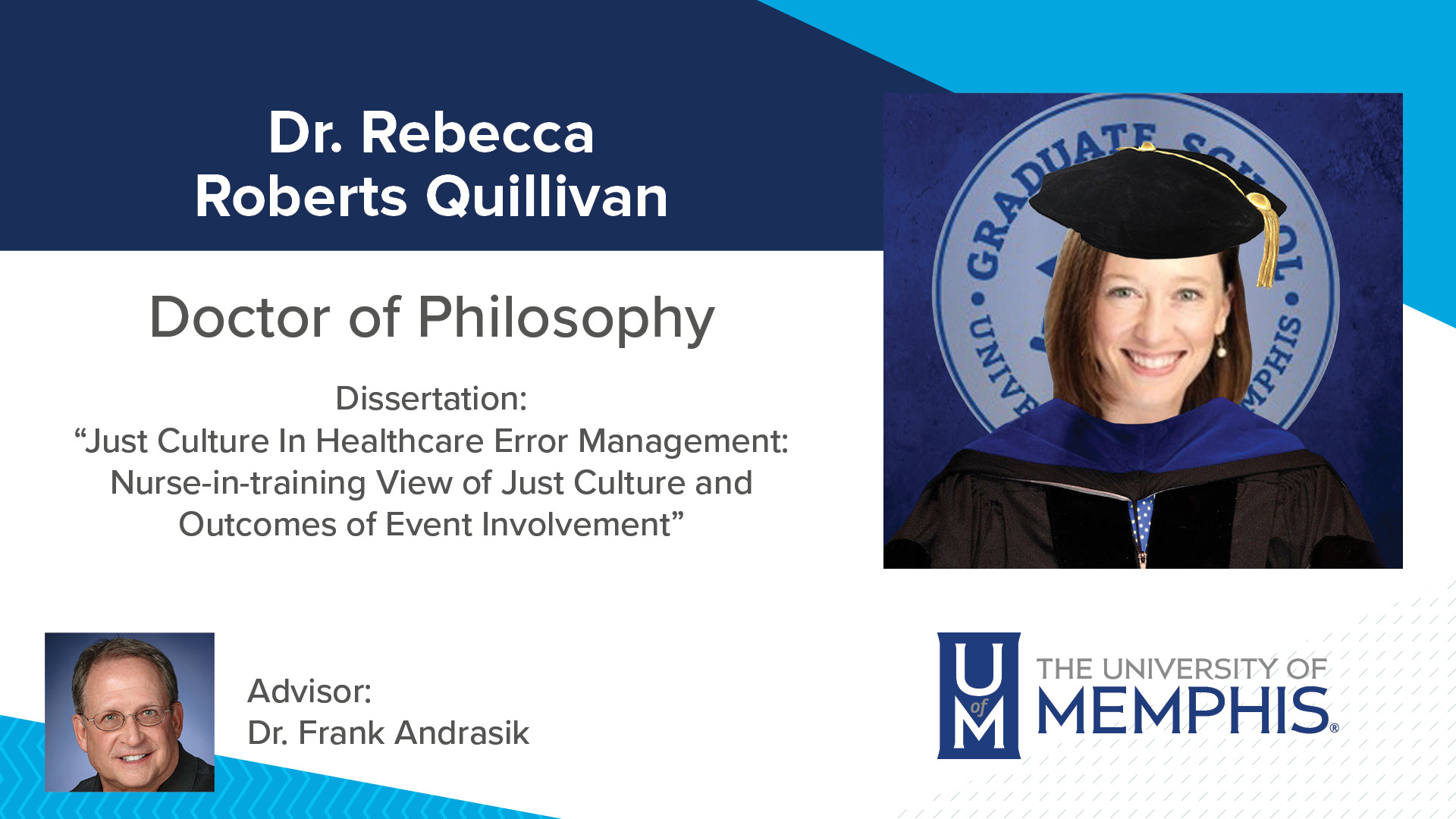 """Dr. Rebecca Roberts Quillivan Dissertation: """"Just Culture In Healthcare Error Management: Nurse-in-training View of Just Culture and Outcomes of Event Involvement """" Major Professor: Dr. Frank Andrasik"""