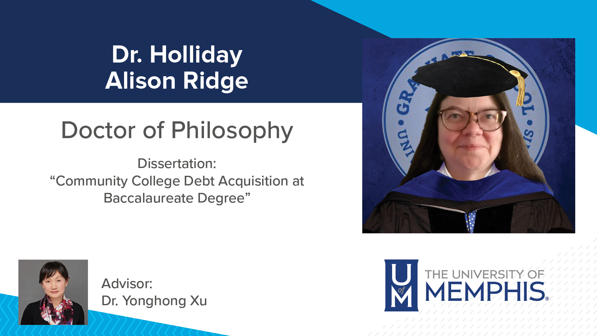 """Dr. Holliday Alison Ridge Dissertation: """"Community College Debt Acquisition at Baccalaureate Degree"""" Major Professor: Dr. Yonghong Xu"""