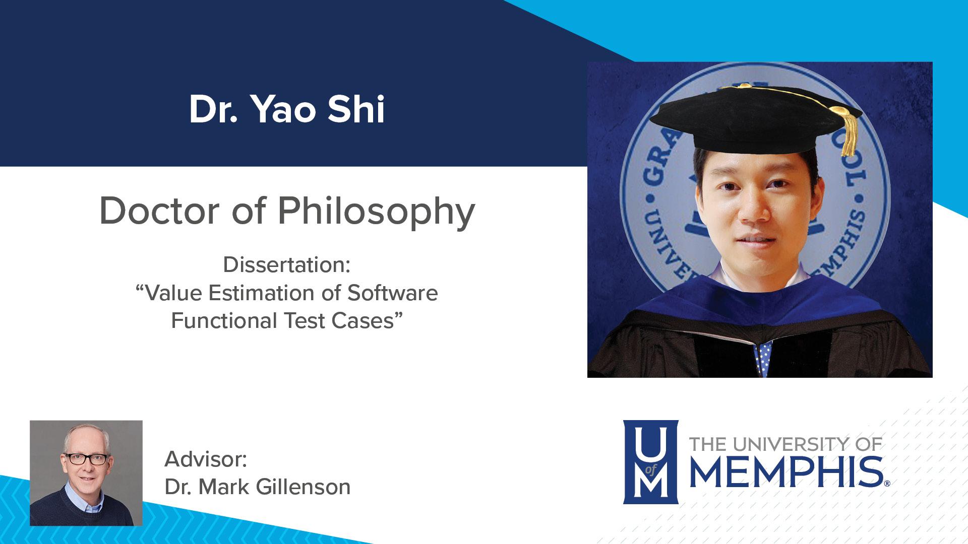 """Dr. Yao Shi Dissertation: """"Value Estimation of Software Functional Test Cases """" Major Professor: Dr. Mark Gillenson"""
