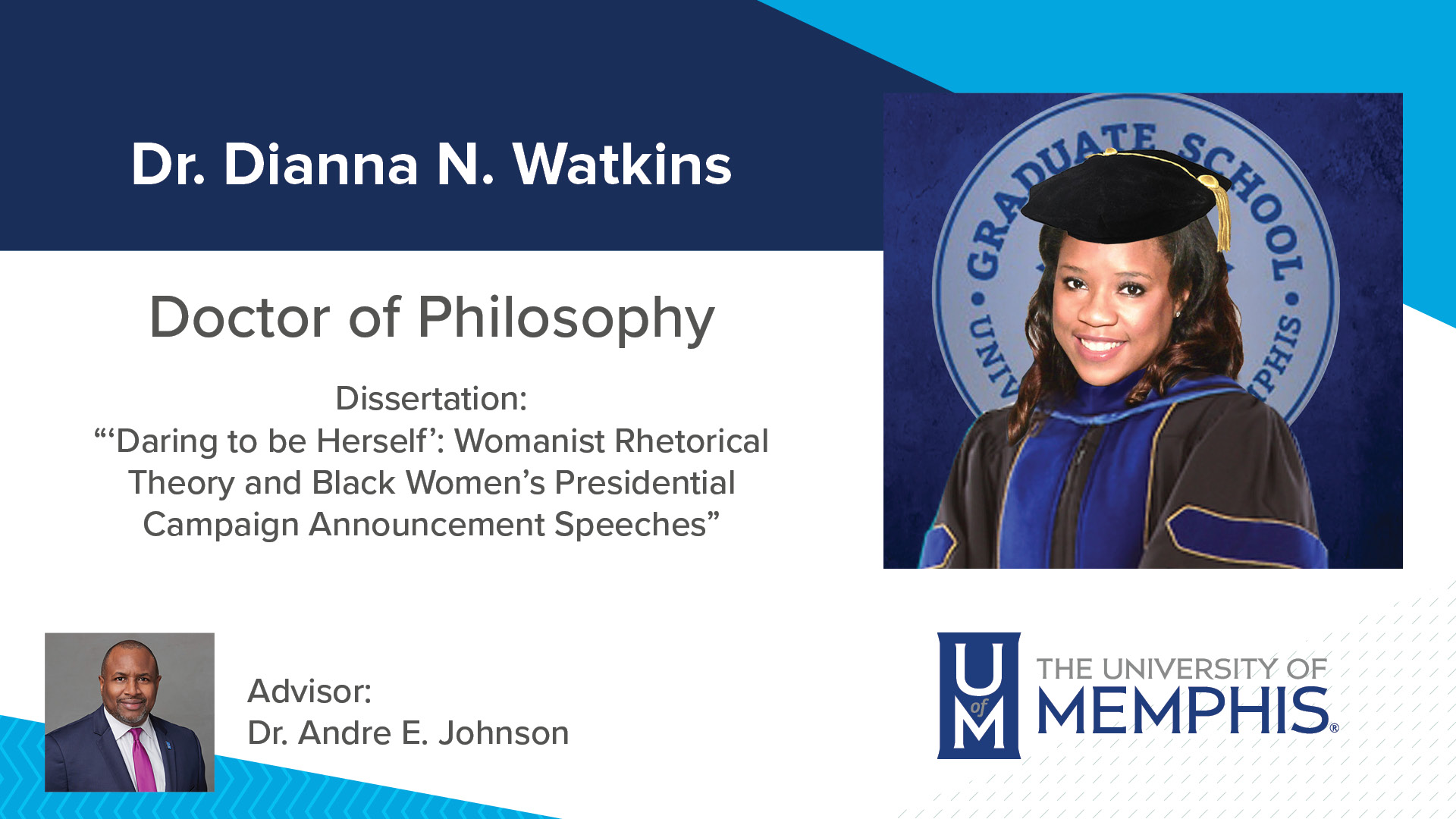 """Dr. Dianna N. Watkins Dissertation: """"'Daring to be Herself': Womanist Rhetorical Theory and Black Women's Presidential Campaign Announcement Speeches"""" Major Professor: Dr. Andre E Johnson"""