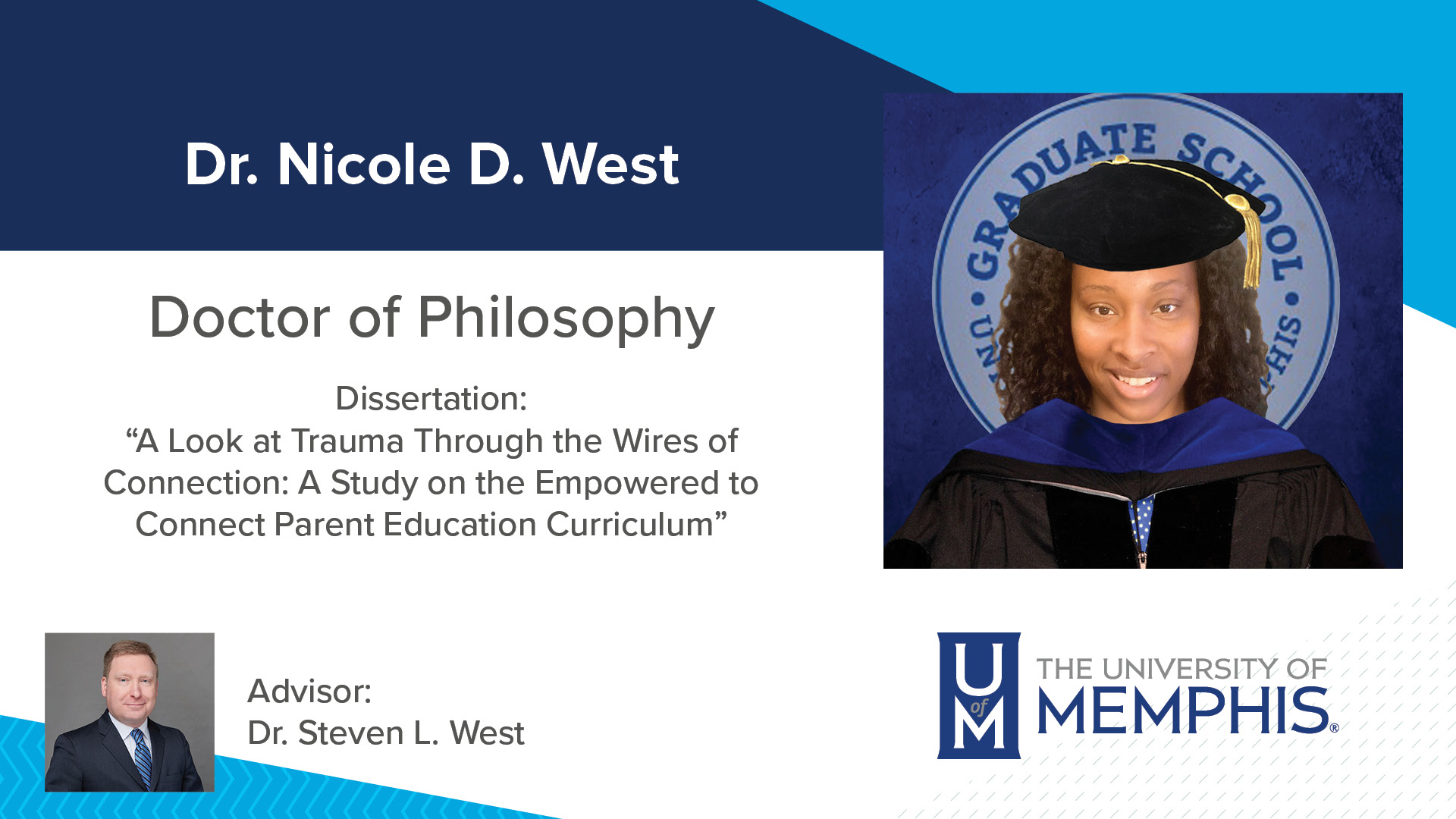 """Dr. Nicole D. West Dissertation: """"A Look at Trauma through the Wires of Connection: A Study on the Empowered to Connect Parent Education Curriculum """" Major Professor: Dr. Steven L. West"""