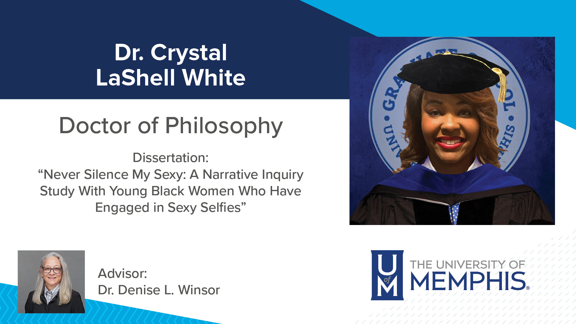 """Dr. Crystal LaShell White Dissertation: """"Never Silence My Sexy: A Narrative Inquiry Study with Young Black Women Who Have Engaged in Sexy Selfies """" Major Professor: Dr. Denise L. Winsor"""