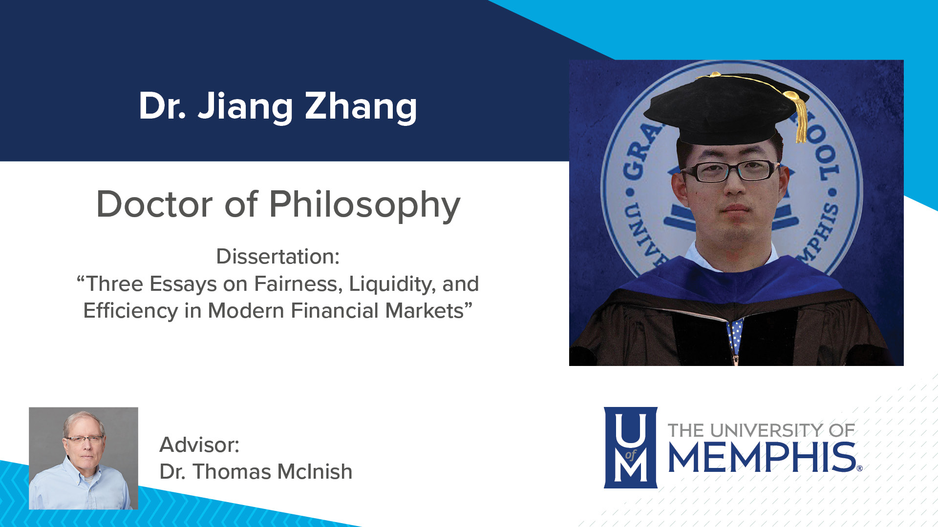 """Dr. Jiang Zhang Dissertation: """"Three Essays on Fairness, Liquidity, and Efficiency in Modern Financial Markets"""" Major Professor: Dr. Thomas McInish"""