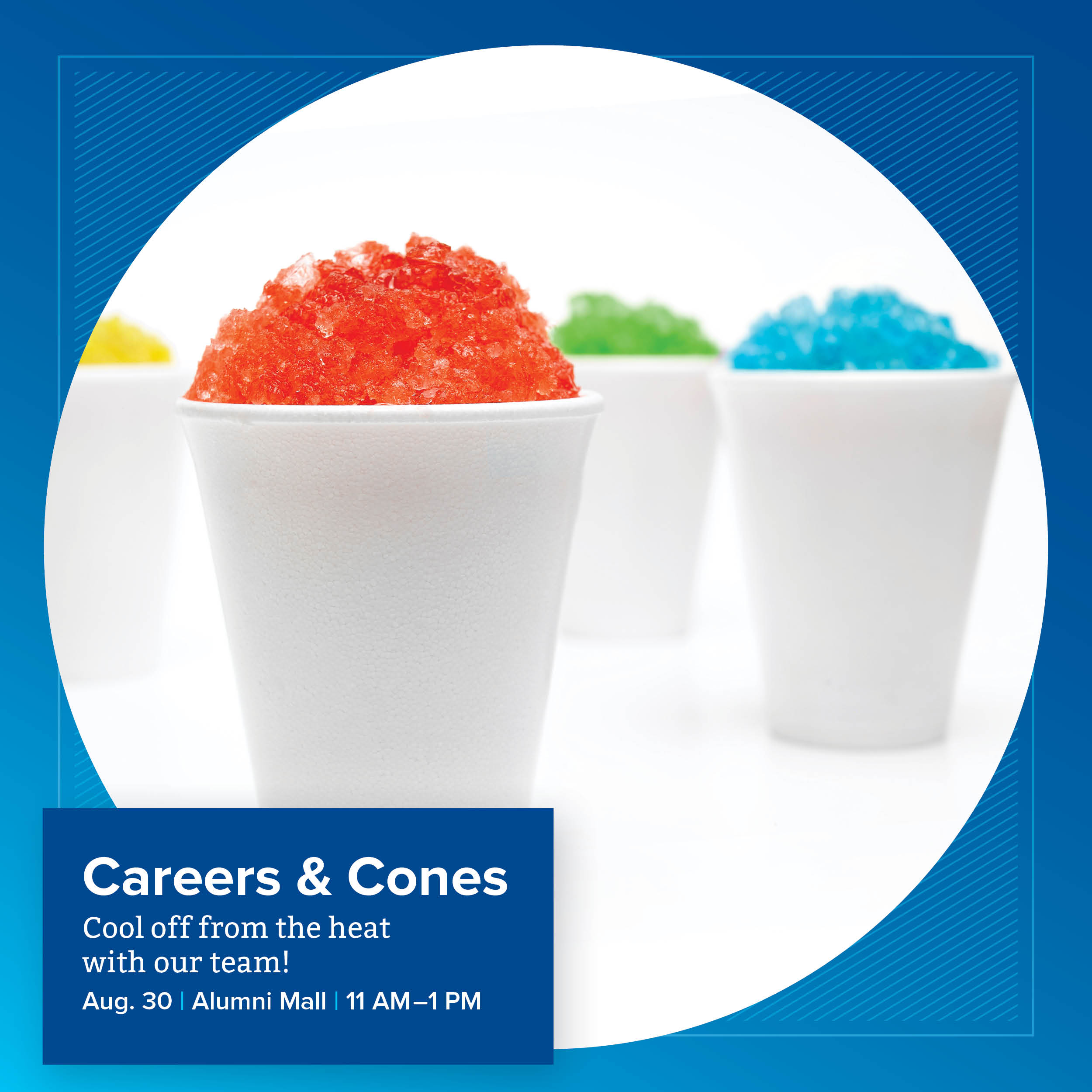 Career & Cones. Cool off from the heat with our team! August 30th. Alumni Mall. 11 AM - 1 PM