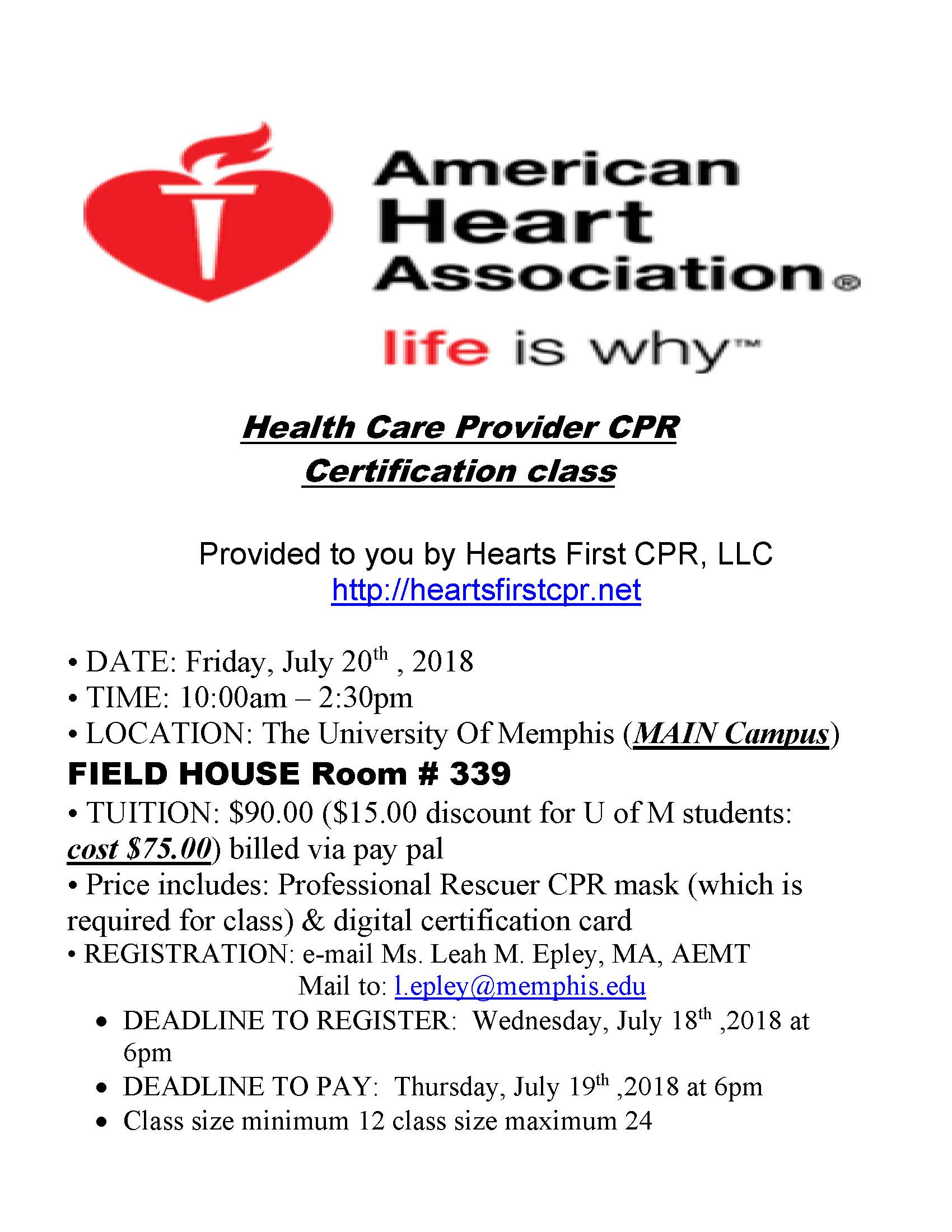 Health Care Provider CPR Certification Class offered on Friday, July 20th 2018. Contact Leah Epley at l.epley@memphis.edu for more information.