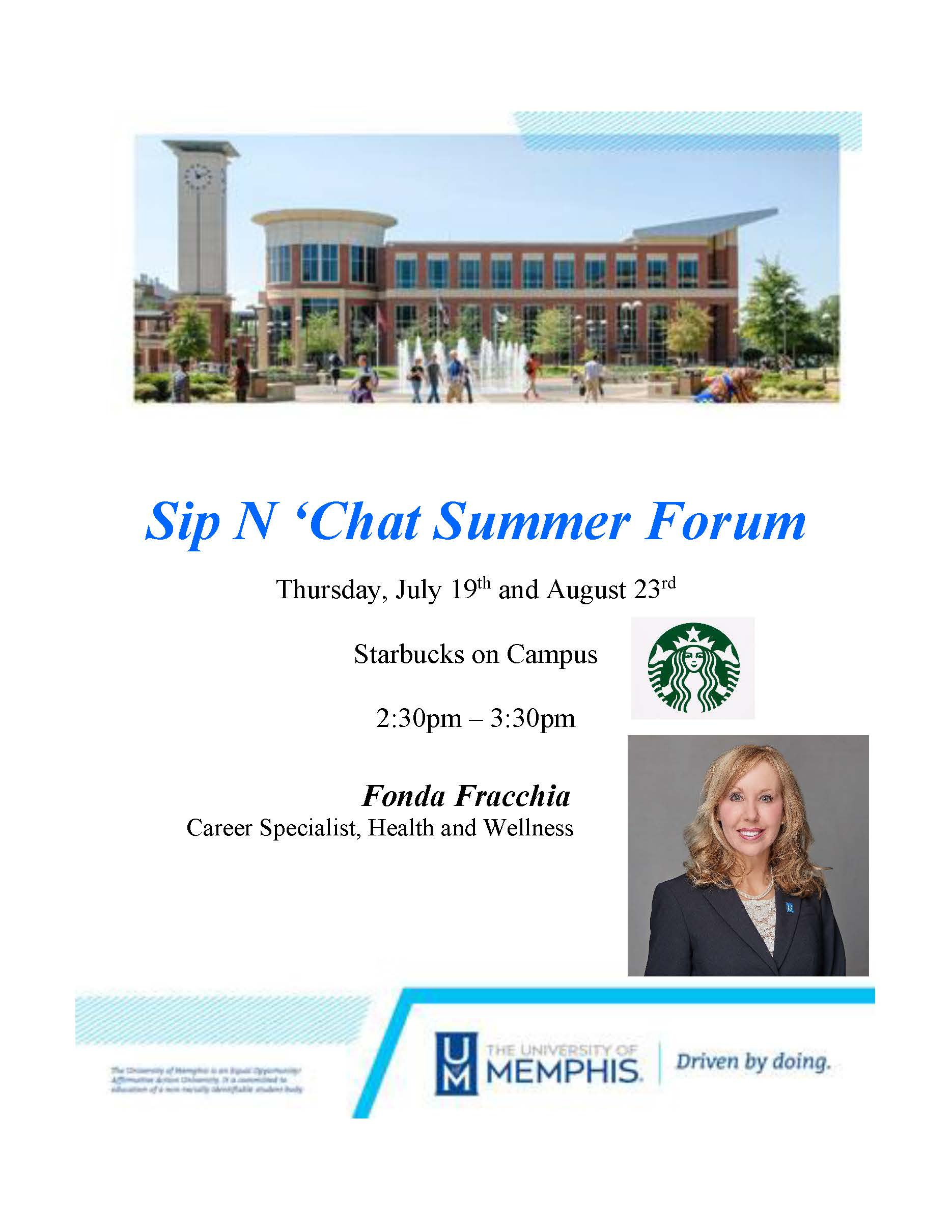 Sip 'N Chat with Career Specialist, Fonda Fracchia, on Thursday, July 19th and August 23rd from 2:30 - 3:30 PM at the campus Starbucks