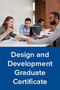 Design and Development Graduate Certificate