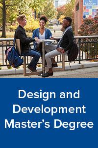 Design and Development  Master's Degree
