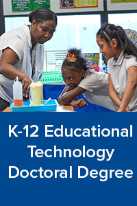 K-12 Educational Technology Doctoral Degree