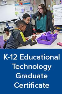 K-12 Educational Technology Graduate Certificate