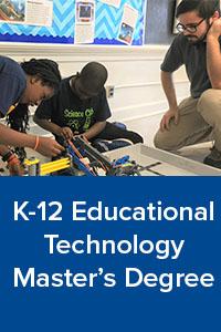 K-12 Educational Technology Master's Degree