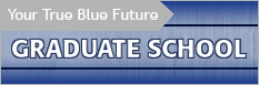 Your True Blue Future - Graduate School
