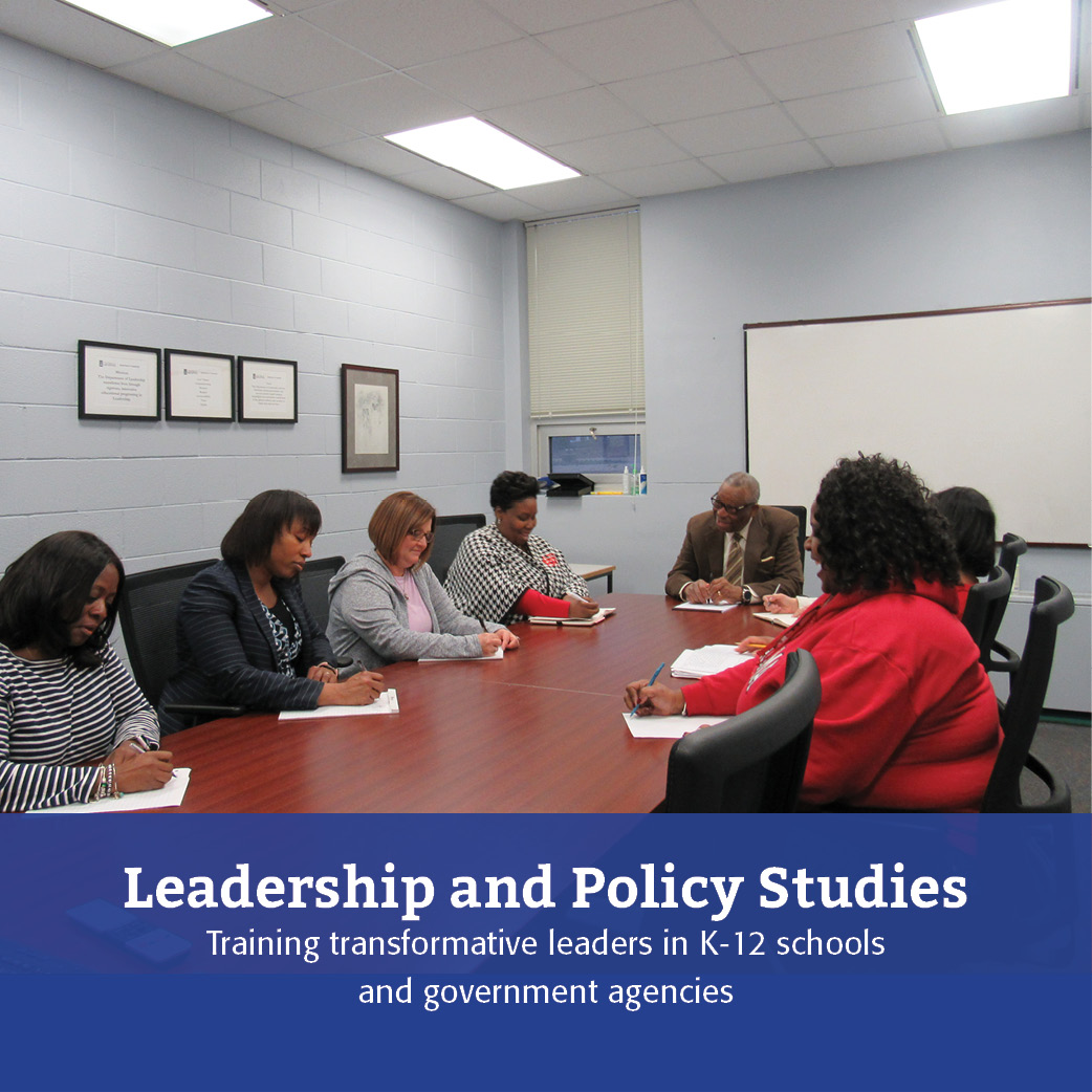 Leadership and Policy Studies: Training transformative leaders in K-12 school and government agencies