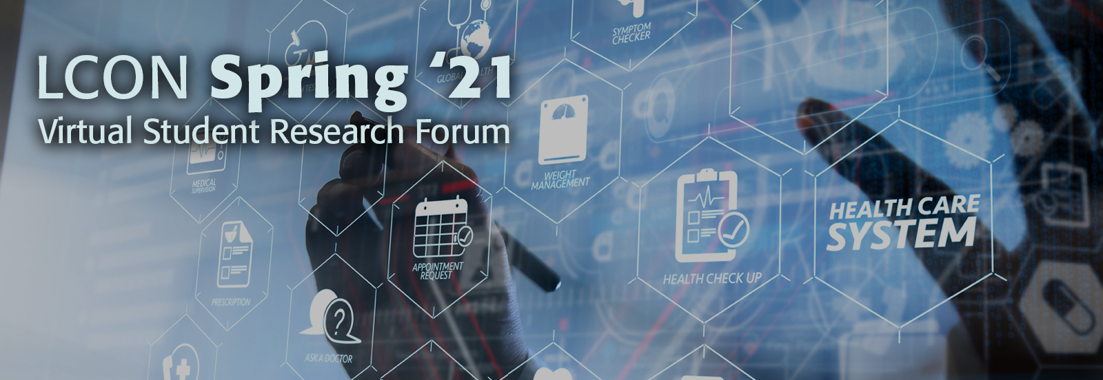 Healthcare research image with LCON Spring '21 Virtual Student Research Forum written on top
